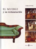 el mueble y su restauracion carlos pons 9788476281826