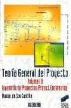 teoria general del proyecto ii: ingenieria de proyectos manuel de cos castillo 9788477384526