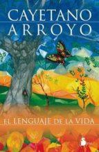 el lenguaje de la vida-cayetano arroyo-9788478084326