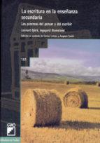 la escritura en la enseñanza secundaria: los procesos del pensar y del escribir lennart björk ingegard blomstand 9788478272426