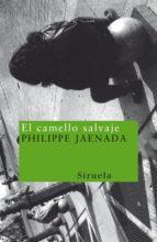 el camello salvaje philippe jaenada 9788478444526