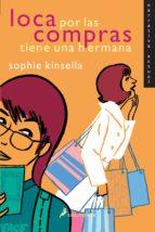 loca por las compras tiene una hermana-sophie kinsella-9788478889426