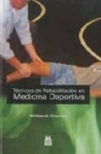 tecnicas de rehabilitacion en medicina deportiva-william e. prentice-9788480191326