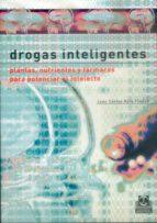 drogas inteligentes: plantas, nutrientes y farmacos para potencia r el intelecto-juan carlos ruiz franco-9788480198226