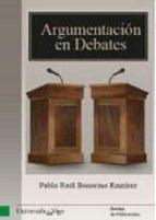 argumentación en debates (ebook)-pablo raul bonorino-9788481585926