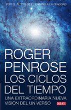 ciclos del tiempo: una extraordinaria nueva vision del universo roger penrose 9788483069226