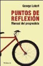 puntos de reflexion: manual del progresista-george lakoff-9788483078426