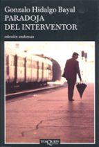 paradoja del interventor (2ª reedicion) gonzalo hidalgo bayal 9788483103326