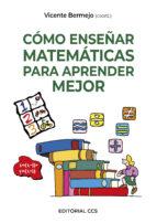como enseñar matematicas para aprender mejor-vicente bermejo-9788483168226