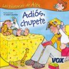 adios, chupete: las historias de alex 9788483329726