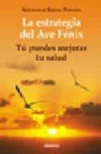 La Estrategia Del Ave Fenix Santiago Rojas Posada Comprar Libro