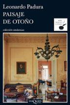 paisaje de otoño  (4ª ed.)-leonardo padura-9788483831526