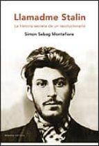 llamadme stalin: la historia secreta de un revolucionario-simon sebag montefiore-9788484329626