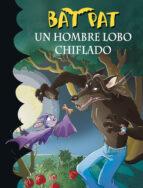 bat pat 10: un hombre lobo chiflado marcella drago 9788484415626