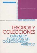tesoros y colecciones: origenes y evolucion del coleccionismo art stistico jose luis cano de gardoqui garcia 9788484481126