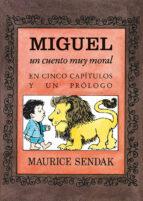 miguel, un cuento muy moral en cinco capítulos y un prólogo-9788484643326
