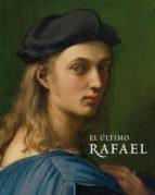 el ultimo rafael: catalogo (ed. bilingüe español ingles) 9788484802426