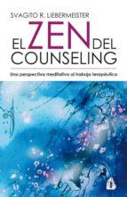 el zen del counseling: una perspectiva meditativa al trabajo tera peutico svagito r. liebermeister 9788486797126