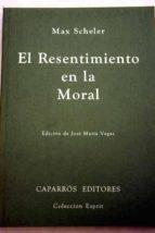el resentimiento en la moral-max scheler-9788487943126