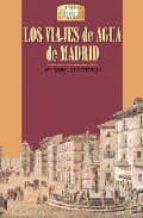 los viajes de agua de madrid-mary elizabeth gea ortigas-9788489411326