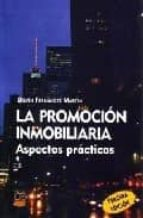 la promocion inmobiliaria: aspectos practicos (3ª ed.)-delfin fernandez martin-9788489656826