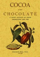 cocoa and chocolate. a short history of their production and use 9788490018026