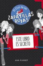 este libro es secreto (el club de las zapatillas rojas diario ) anna punset 9788490434826