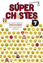 los mejores chistes con emoticonos para chatear con tus ¡amigos! (super chistes 7)-david dominguez-9788490438626