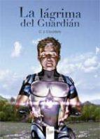 la lágrima del guardián (ebook)-c. j. cilleros-9788490503126