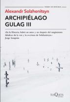 archipielago gulag iii aleksandr solzhenitsyn 9788490661826