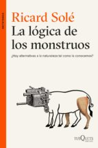 la logica de los monstruos ricard v. sole 9788490663226