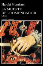 la muerte del comendador (libro 2)-haruki murakami-9788490666326