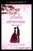 dulce atracción (dulce londres 2) (ebook)-eva benavidez-9788490698426