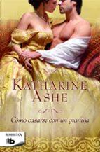 cómo casarse con un granuja-katharine ashe-9788490700426