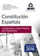 constitución española. cuestionarios y casos prácticos para oposiciones 9788490937426