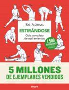 estirandose (ed. rev. y ampl.)-bob anderson-9788491180326