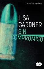 sin compromiso (agente tessa leoni 2)-lisa gardner-9788491290926