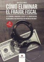 cómo eliminar el fraude fiscal, la economía sumergida, déficit y el dinero negro reduciendo la delincuencia por medio de internet (ebook) 9788491756026