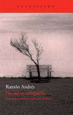 no sufrir compañia: escritos misticos sobre el silencio (siglos x vi y xvii)-ramon andres-9788492649426