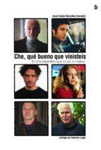 che, que bueno que vinisteis: el cine argentino que cruzo el char co-juan carlos gonzalez acevedo-9788493399726