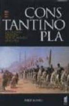 constantinopla: la ciudad deseada por el mundo. 1543-1924-philip mansel-9788493421526
