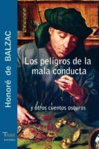 peligros de la mala conducta y otros cuentos oscuros (ebook) honore de balzac 9788493651626