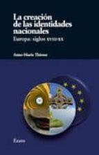 la creacion de las identidades nacionales. europa: siglos xviii- xx-anne marie thiesse-9788493749026