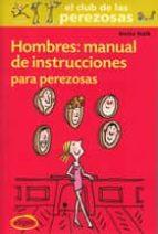 hombres: manual de instrucciones para las perezosas-anita naik-9788493856526
