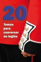 20 temas para conversar en ingles-jose merino bustamante-9788493970826