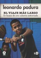 el viaje mas largo: en busca de una cubania extraviada-leonardo padura-9788494236426