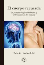 el cuerpo recuerda (ebook)-babette rothschild-9788494480126