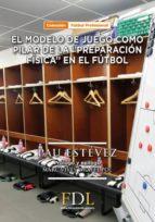 modelo de juego como pilar de preparacion fisica en futbol-pau estévez-9788494524226