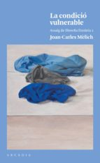 la condicio vulnerable-joan-carles melich sangra-9788494820526