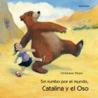 sin rumbo por el mundo, catalina y el oso christiane pieper 9788495123626
